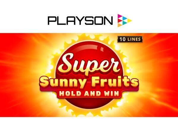 Новый слот от Playson - Super-Sunny-Fruits-Hold-and-Win